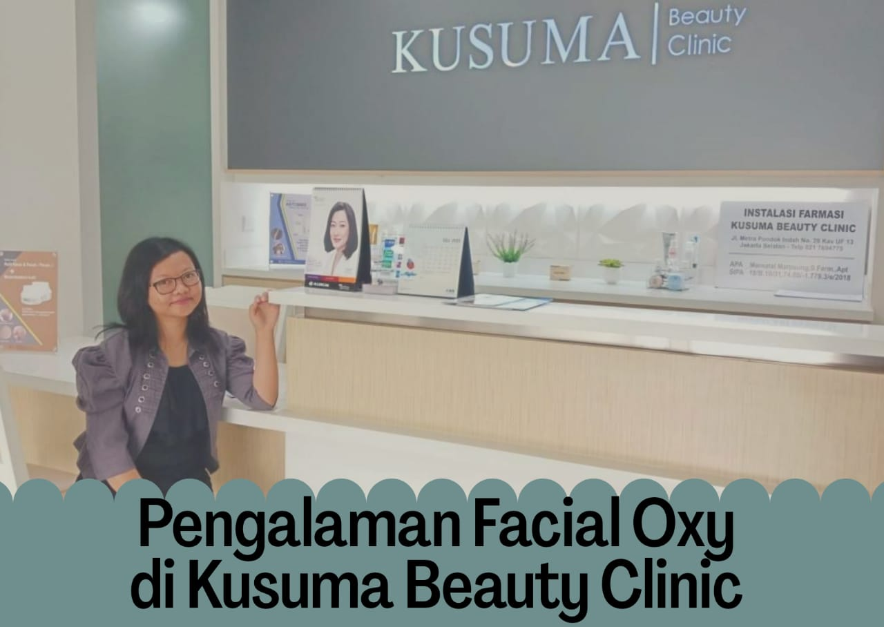 pengalaman-facial-oxy-di-kusuma-beauty-clinic