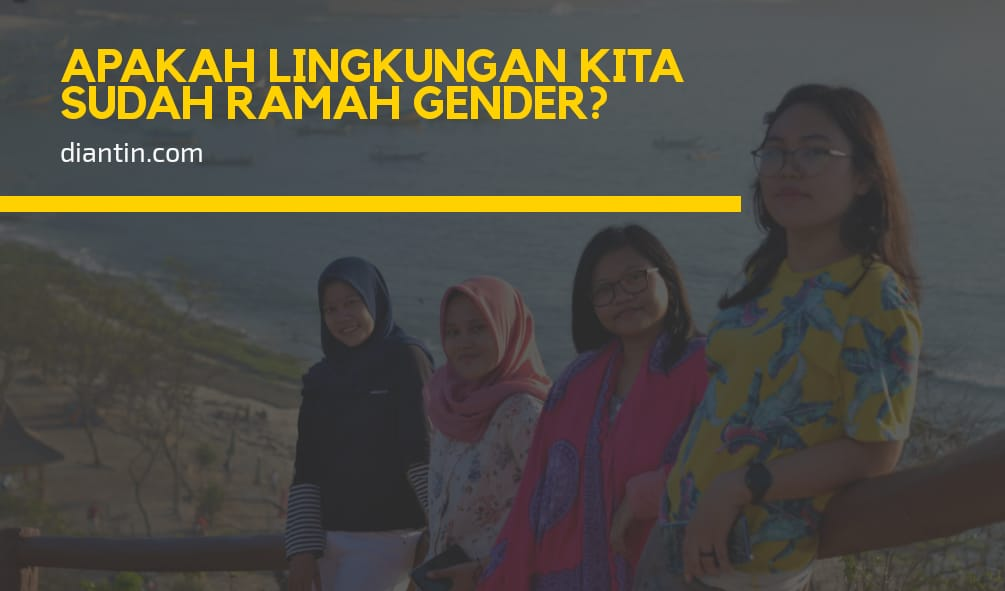 ramah gender dan bias gender - diantin.com
