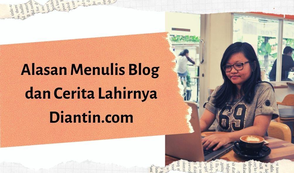 alasan-menulis-blog-versi-diantin.com