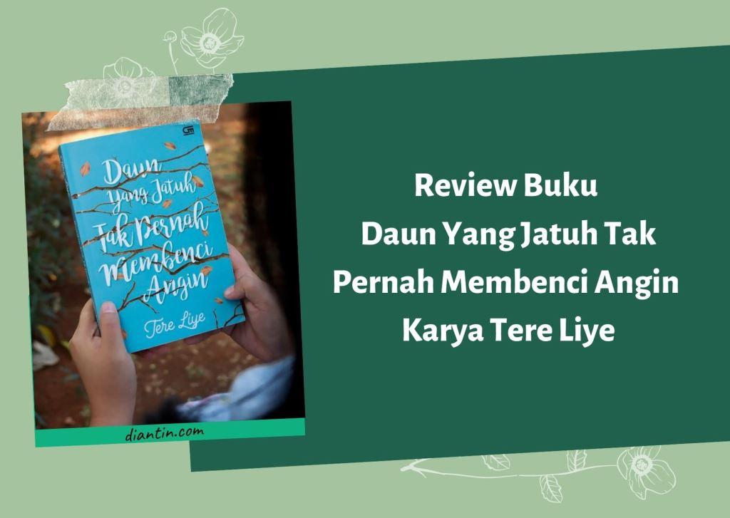 review buku daun yang jatuh tak pernah membenci angin karya tere liye