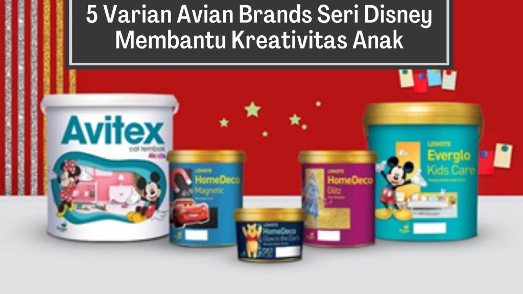 Varian Avian Brands Seri Disney Membantu Kreativitas Anak