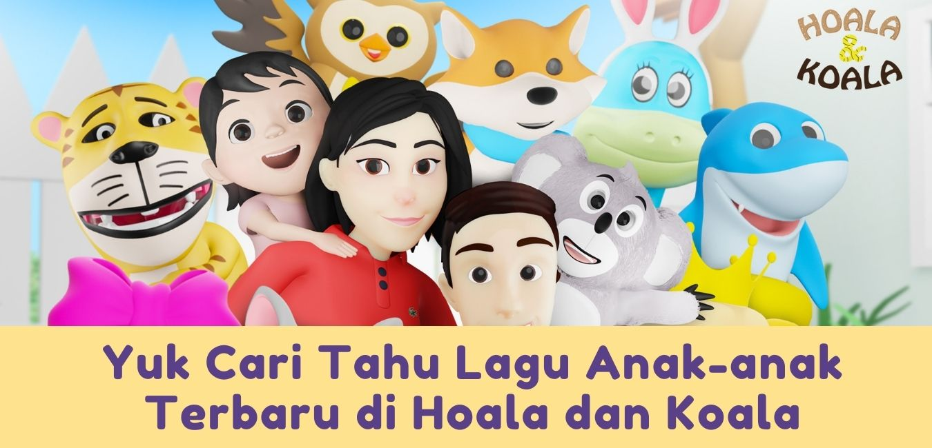 Yuk Cari Tahu Lagu Anak-anak Terbaru di Hoala dan Koala 1